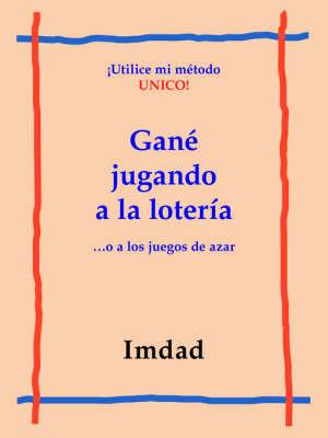 """Gane Jugando a La Loteria...: O a Los Juegos De Azar by """"Imdad"""" image"""