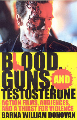 Blood, Guns, and Testosterone by Barna William Donovan image