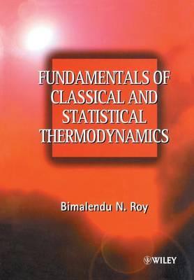 Fundamentals of Classical & Statistical Thermodynamics by Bimalendu Narayan Roy image