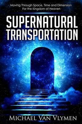 Supernatural Transportation by Michael Van Vlymen