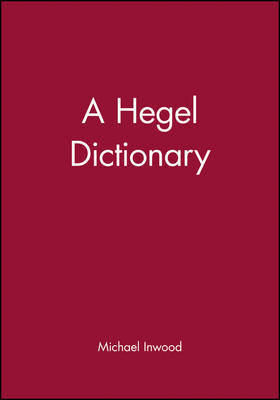 A Hegel Dictionary by Michael Inwood