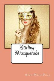 Stirling Masquerade by Miss Anne-Marie Price