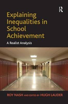 Explaining Inequalities in School Achievement by Roy Nash