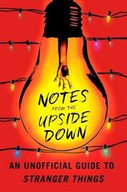 Notes from the Upside Down by Guy Adams
