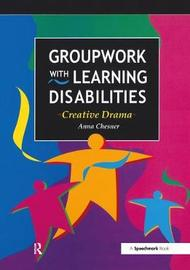 Groupwork with Learning Disabilities by Anna Chesner image