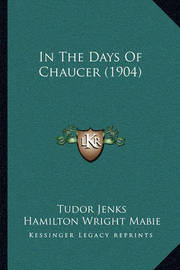 In the Days of Chaucer (1904) by Tudor Jenks