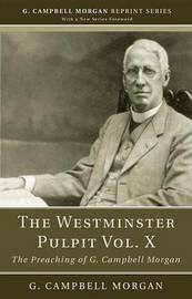 The Westminster Pulpit Vol. X by G Campbell Morgan
