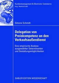 Delegation Von Preiskompetenz an Den Verkaufsaussendienst by Simone Schmidt