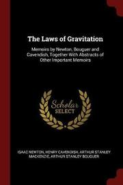 The Laws of Gravitation; Memoirs by Newton, Bouguer and Cavendish, Together with Abstracts of Other Important Memoirs by Isaac Newton image