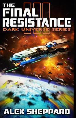The Final Resistance by Alex Sheppard