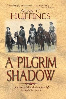 A Pilgrim Shadow by Alan C Huffines