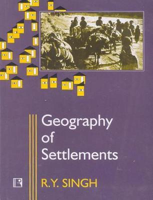 Geography of Settlements by Ry Singh