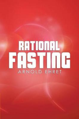 Rational Fasting by Arnold Ehret