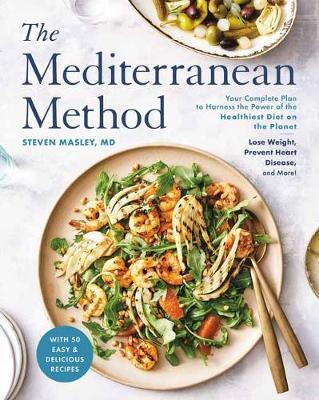 The Mediterranean Method by Steven Masley