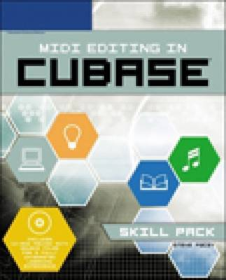 MIDI Editing in Cubase: Skill Pack by Simon Cann image