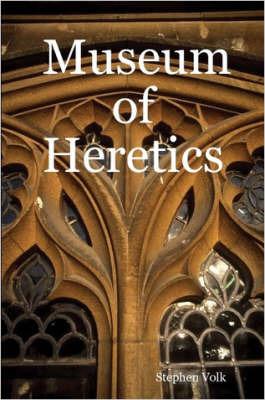 Museum of Heretics by Stephen Volk image