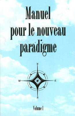 Manuel Pour Le Noveau Paradigme: v. I image