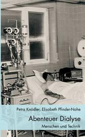 Abenteuer Dialyse by Elisabeth Pfinder-Nohe