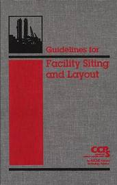 Guidelines for Facility Siting and Layout by Center for Chemical Process Safety (CCPS) image