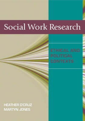 Social Work Research: Ethical and Political  Contexts by Heather D'Cruz