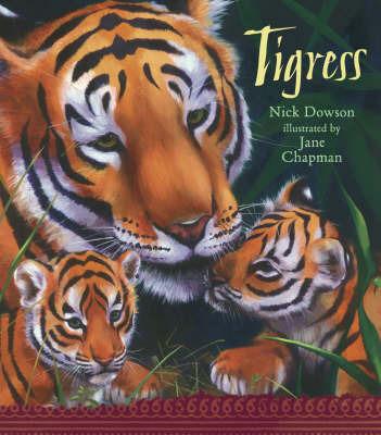 Tigress by Nick Dowson