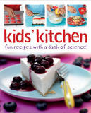 Kids' Kitchen: Fun Recipes with a Dash of Science by Lorna Brash