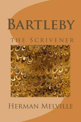 analyzing bartleby the scrivener by herman melville Herman melville (1819-1891) bartleby, the scrivener 1853 bartleby, the scrivener: a story of wall-street i am a rather elderly man the nature of my avocations.