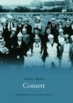 Consett by Derwentdale Local History Society