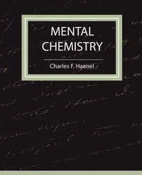 Mental Chemistry - Haanel by F Haanel Charles F Haanel image