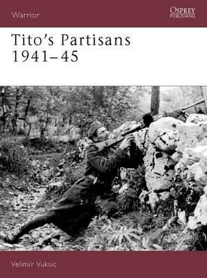 Tito's Partisans 1941-45 by V. Vuksic