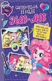 My Little Pony Equestria Girls: Canterlot High Tell-All by Susan Ring