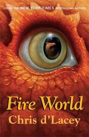 Fire World (Last Dragon Chronicles #6) by Chris D'Lacey