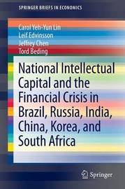 National Intellectual Capital and the Financial Crisis in Brazil, Russia, India, China, Korea, and South Africa by Carol Yeh-Yun Lin