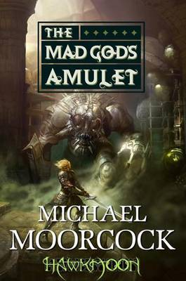 Hawkmoon: The Mad God's Amulet by Michael Moorcock image