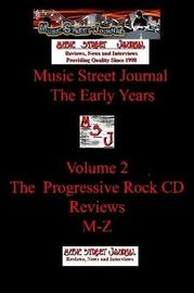 Music Street Journal: the Early Years Volume 2 - the Progressive Rock CD Reviewsm-Z by Gary Hill