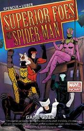 Superior Foes Of Spider-man, The Volume 3: Game Over by Nick Spencer