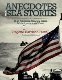 Anecdotes and Sea Stories by Eugene Harrison Farrell image