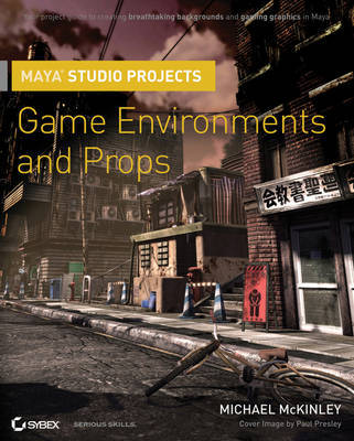 Maya Studio Projects: Game Environments and Props by Michael McKinley image