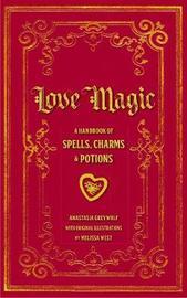 Love Magic by Anastasia Greywolf