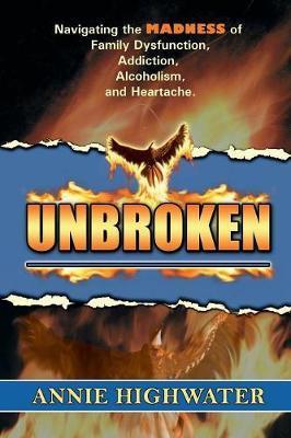 Unbroken by Annie Highwater