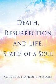 Death, Resurrection and Life, States of a Soul by Mercedes Franzone-Morales image