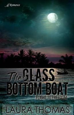 The Glass Bottom Boat by Laura Thomas