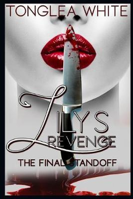 Lily's Revenge The Final Stand-Off by Tonglea White
