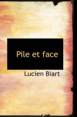 Pile Et Face by Lucien Biart