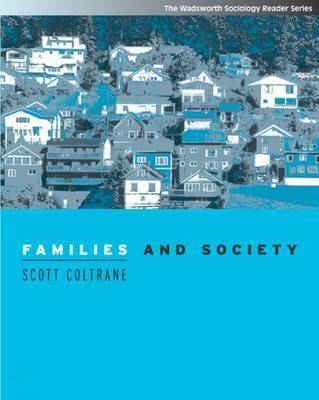 Families and Society: Classic and Contemporary Readings by Scott Coltrane