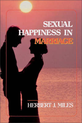 Sexual Happiness in Marriage, Revised Edition by Herbert J. Miles image