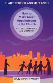 How to Make Great Appointments in the Church by Claire Pedrick