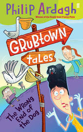Grubtown Tales: The Wrong End of the Dog by Philip Ardagh image