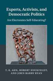 Cambridge Studies in Public Opinion and Political Psychology by T.K. Ahn