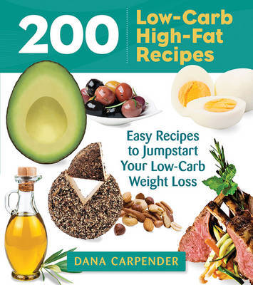 200 Low-Carb, High-Fat Recipes by Dana Carpender image